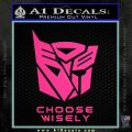 Transformers Decal Sticker Choose Wisely Pink Hot Vinyl 120x120