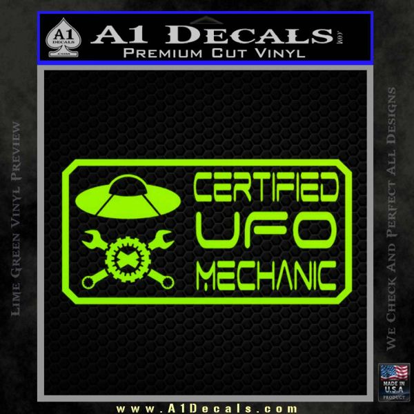 Certified UFO Mechanic Decal Sticker Lime Green Vinyl