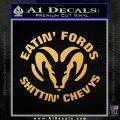Dodge Eatin Fords Shittin Chevys Decal Sticker Gold Vinyl 120x120
