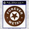 Forever Metal Rock Star Decal Sticker Brown Vinyl 120x120