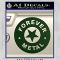 Forever Metal Rock Star Decal Sticker Dark Green Vinyl 120x120