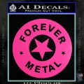 Forever Metal Rock Star Decal Sticker Hot Pink Vinyl 120x120