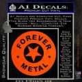 Forever Metal Rock Star Decal Sticker Orange Vinyl Emblem 120x120