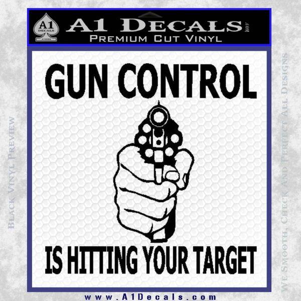 Gun Control Is Hitting Your Target Decal Sticker Black Vinyl