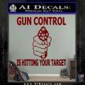 Gun Control Is Hitting Your Target Decal Sticker DRD Vinyl 120x120