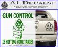 Gun Control Is Hitting Your Target Decal Sticker Green Vinyl Logo 120x97
