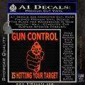Gun Control Is Hitting Your Target Decal Sticker Orange Emblem 120x120