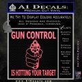 Gun Control Is Hitting Your Target Decal Sticker Pink Emblem 120x120