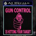 Gun Control Is Hitting Your Target Decal Sticker Pink Hot Vinyl 120x120