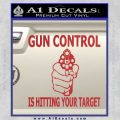 Gun Control Is Hitting Your Target Decal Sticker Red 120x120