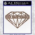 High Maintenance Diamond Decal Sticker Brown Vinyl 120x120
