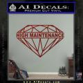 High Maintenance Diamond Decal Sticker DRD Vinyl 120x120