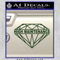 High Maintenance Diamond Decal Sticker Dark Green Vinyl 120x120