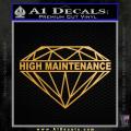 High Maintenance Diamond Decal Sticker Gold Metallic Vinyl 120x120