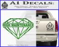 High Maintenance Diamond Decal Sticker Green Vinyl 120x97