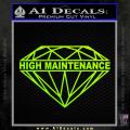 High Maintenance Diamond Decal Sticker Neon Green Vinyl 120x120