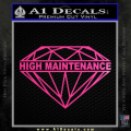 High Maintenance Diamond Decal Sticker Neon Pink Vinyl 120x120