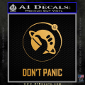 Hitch Hikers Guide Dont Panic New Decal Sticker Gold Metallic Vinyl 120x120