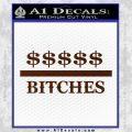 Money Over Bitches D1 Decal Sticker BROWN Vinyl 120x120