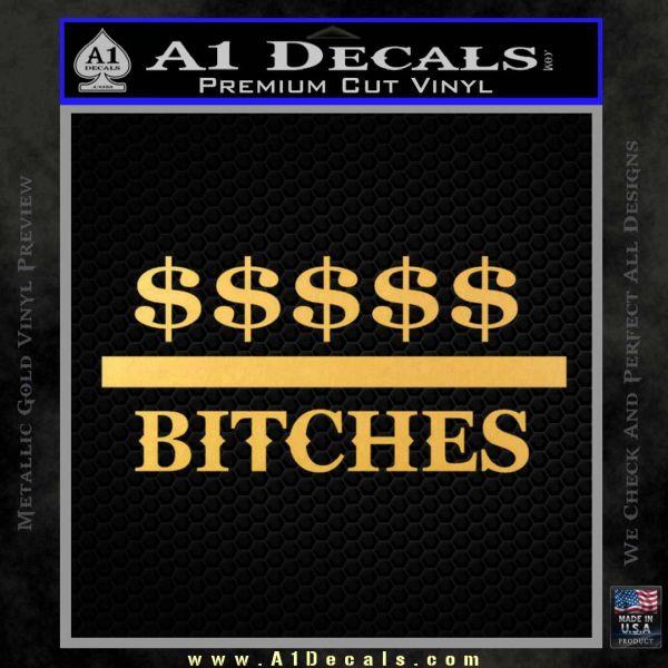 Money Over Bitches D1 Decal Sticker Gold Vinyl