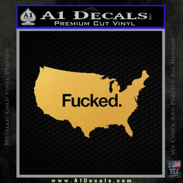 America Is Fucked D1 Decal Sticker Gold Vinyl