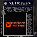 Instagram That Shit Decal Sticker Orange Emblem 120x120
