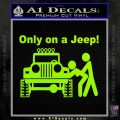 Jeep Only On A Jeep Decal Sticker Lime Green Vinyl 120x120