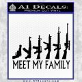 Meet My Family Decal Sticker Black Vinyl 120x120