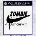 Nike Zombie Just Chew It Decal Sticker Black Vinyl 120x120