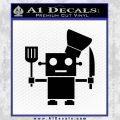 Robot Chef Cook D1 Decal Sticker Black Vinyl 120x120