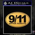 9 11 Never Forgive Decal Sticker Oval Gold Vinyl 120x120