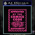 Approved By The Comics Code Decal Sticker Pink Hot Vinyl 120x120