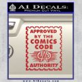 Approved By The Comics Code Decal Sticker Red 120x120