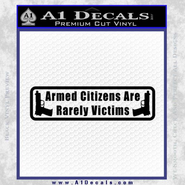 Armed Citizens Are Rarely Victims Decal Sticker Black Vinyl