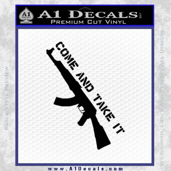 Come And Take It Ak 47 Gun Control D1 Decal Sticker Black Vinyl