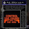 Control Your Children Not Our Guns Decal Sticker DF 11 120x120