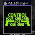 Control Your Children Not Our Guns Decal Sticker DF 13 120x120