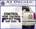 Control Your Children Not Our Guns Decal Sticker DF 18 120x97