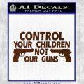 Control Your Children Not Our Guns Decal Sticker DF 19 120x120