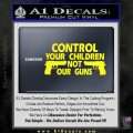 Control Your Children Not Our Guns Decal Sticker DF 3 120x120