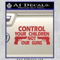 Control Your Children Not Our Guns Decal Sticker DF 7 120x120