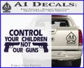 Control Your Children Not Our Guns Decal Sticker DF 8 120x97