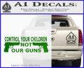 Control Your Children Not Our Guns Decal Sticker Green Vinyl Black 120x97