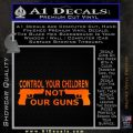 Control Your Children Not Our Guns Decal Sticker Orange Emblem Black 120x120