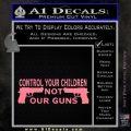 Control Your Children Not Our Guns Decal Sticker Soft Pink Emblem Black 120x120