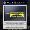 Control Your Children Not Our Guns Decal Sticker Yellow Vinyl Black 120x120