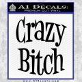Crazy Bitch Decal Sticker Black Vinyl 120x120