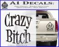 Crazy Bitch Decal Sticker Carbon FIber Black Vinyl 120x97