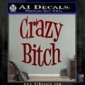 Crazy Bitch Decal Sticker DRD Vinyl 120x120