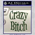 Crazy Bitch Decal Sticker Dark Green Vinyl 120x120